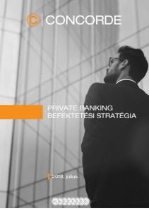 Private Banking befektetési stratégia - 2018.július